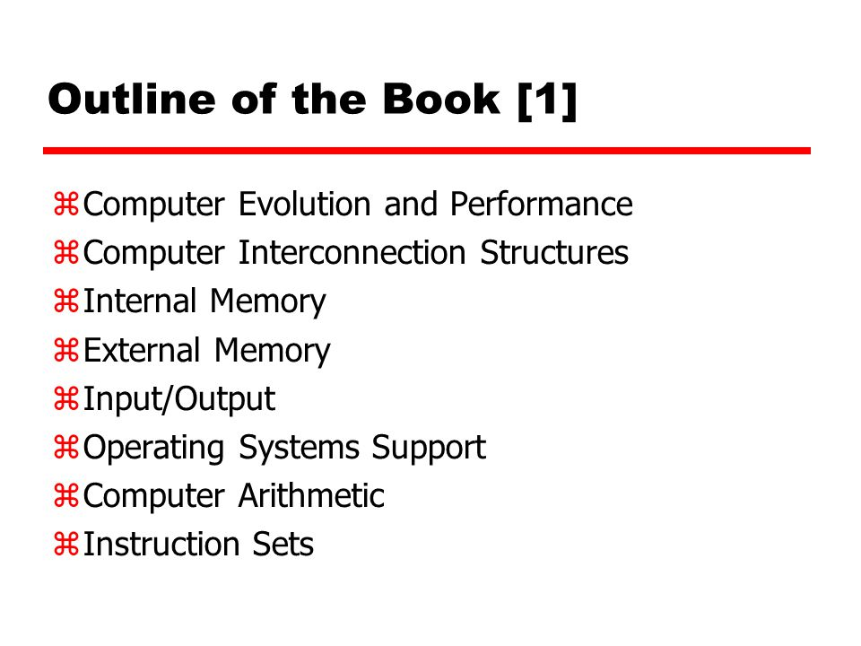 Outline of the Book [1] Computer Evolution and Performance